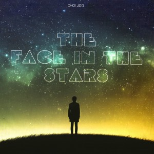 Choi Joo - The Face in the Stars