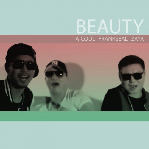 A-Cool, Заяа, Frankseal – Beautiful