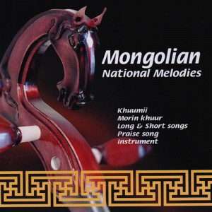 Mongolian National Melodies - Mongolian National Melodies