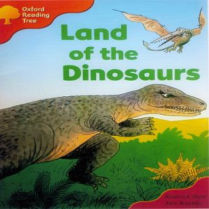 Oxford Reading Tree - Динозавруудын өлгий (Land of the Dinosaurs)